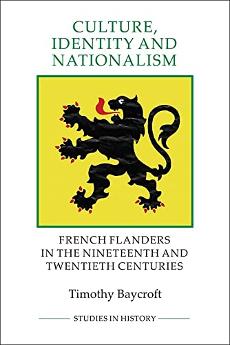 9781843838395: Culture, Identity and Nationalism: French Flanders in the Nineteenth and Twentieth Centuries (39) (Royal Historical Society Studies in History)