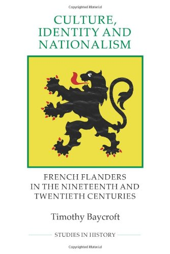 9781843838395: Culture, Identity and Nationalism: French Flanders in the Nineteenth and Twentieth Centuries (Royal Historical Society Studies in History New Series)