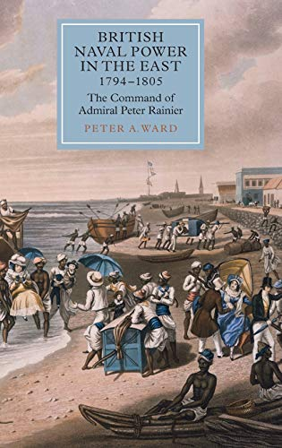 9781843838487: British Naval Power in the East, 1794-1805 (Worlds of the East India Company)