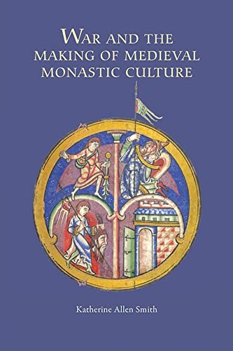 9781843838678: War and the Making of Medieval Monastic Culture