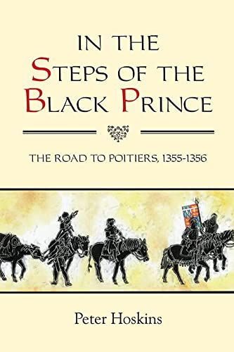 9781843838746: In the Steps of the Black Prince: The Road to Poitiers, 1355-1356