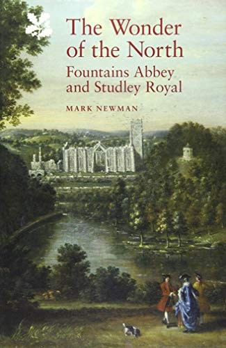 9781843838838: The Wonder of the North: Fountains Abbey and Studley Royal (National Trust Monographs)