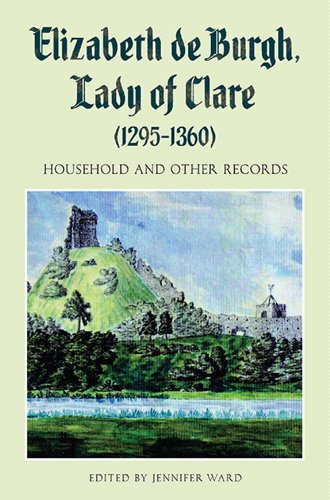 9781843838913: Elizabeth de Burgh, Lady of Clare (1295-1360): Household and Other Records (Suffolk Records Society)