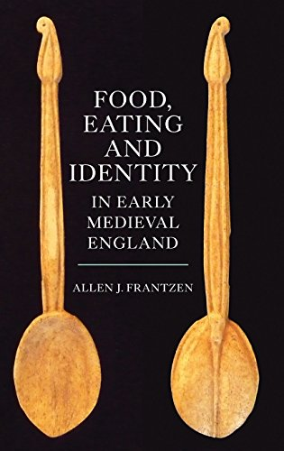 Food, Eating and Identity in Early Medieval England (22) (Anglo-Saxon Studies) (Hardcover)