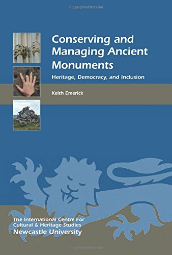 Conserving and Managing Ancient Monuments: Heritage, Democracy, and Inclusion (Heritage Matters): ...
