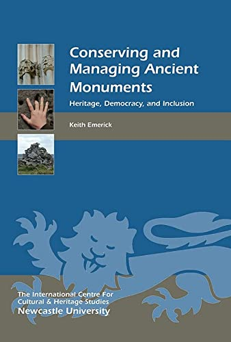 Conserving and Managing Ancient Monuments: Emerick, Keith