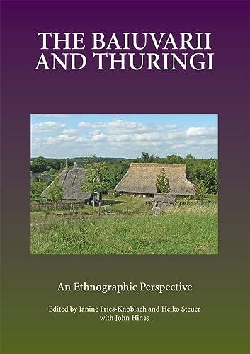 The Baiuvarii and Thuringi (Studies in Historical Archaeoethnology)