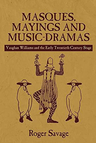 Masques, Mayings and Music-Dramas: Vaughan Williams and the Early Twentieth-Century Stage (Hardback...