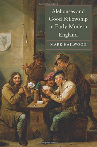 Alehouses and Good Fellowship in Early Modern England (Studies in Early Modern Cultural, Political ...