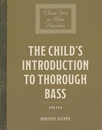 The Child's Introduction to Thorough Bass (1819): Kilner, Dorothy