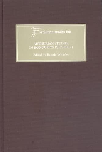 9781843840138: Arthurian Studies in Honour of P. J. C. Field