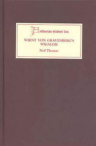 Wirnt von Gravenberg's Wigalois: Intertextuality and Interpretation (Arthurian Studies) (1843840383) by Thomas, N.