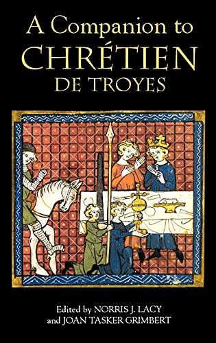 A Companion to Chrà tien de Troyes (Arthurian Studies)