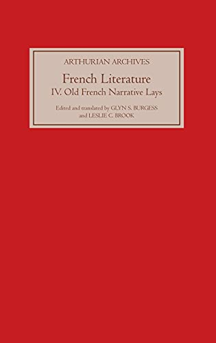 9781843841180: French Arthurian Literature IV: Eleven Old French Narrative Lays (Arthurian Archives) (v. 4)