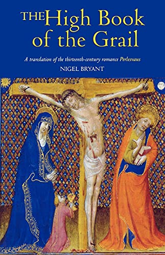 The High Book of the Grail: A Translation of the Thirteenth-Century Romance of Perlesvaus: Nigel ...