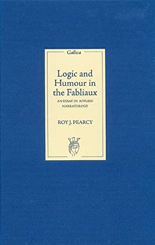 9781843841227: Logic and Humour in the Fabliaux: An Essay in Applied Narratology (Gallica)