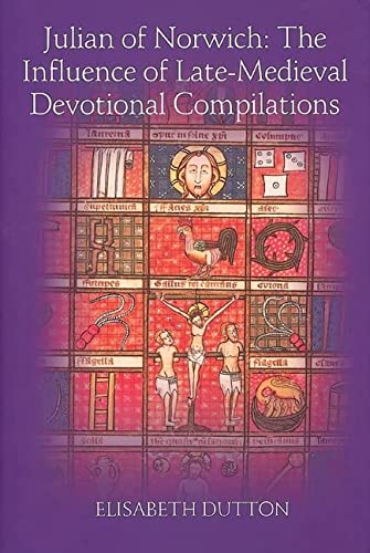 9781843841814: Julian of Norwich: The Influence of Late-Medieval Devotional Compilations (Studies in Medieval Mysticism)