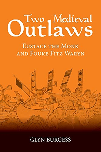 9781843841876: Two Medieval Outlaws: Eustace the Monk and Fouke Fitz Waryn
