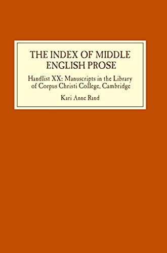 The Index of Middle English Prose Handlist XX Manuscripts in the Library of Corpus Christi College,...