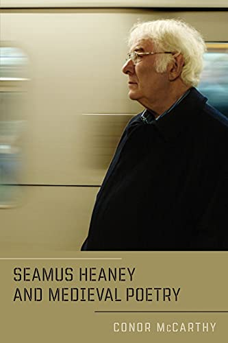 Seamus Heaney and Medieval Poetry: Conor McCarthy