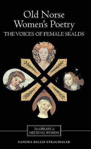 Old Norse Women's Poetry: The Voices of Female Skalds (Library of Medieval Women): Sandra ...