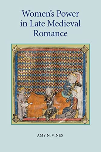 9781843842750: Women's Power in Late Medieval Romance (Studies in Medieval Romance)