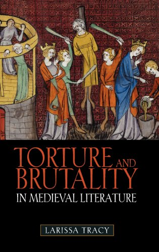 Torture and Brutality in Medieval Literature: Negotiations of National Identity: Larissa Tracy