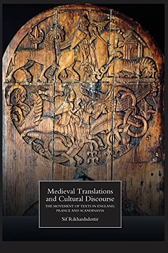9781843842897: Medieval Translations and Cultural Discourse: The Movement of Texts in England, France and Scandinavia