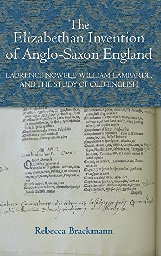9781843843184: The Elizabethan Invention of Anglo-Saxon England: Laurence Nowell, William Lambarde, and the Study of Old English (Studies in Renaissance Literature)