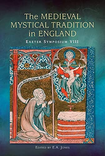 The Medieval Mystical Tradition in England: EA Jones