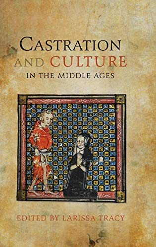 9781843843511: Castration and Culture in the Middle Ages