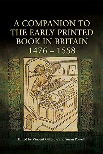 9781843843634: A Companion to the Early Printed Book in Britain, 1476-1558