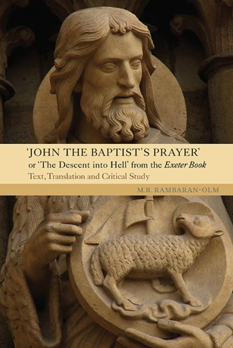 9781843843665: John the Baptist's Prayer or The Descent into Hell from the Exeter Book: Text, Translation and Critical Study (Anglo-Saxon Studies)