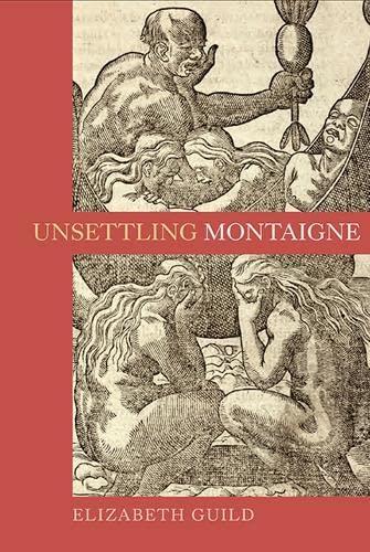 Unsettling Montaigne (Gallica): Elizabeth Guild