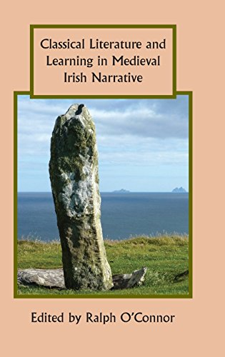 Classical Literature and Learning in Medieval Irish Narrative: O'Connor, Ralph