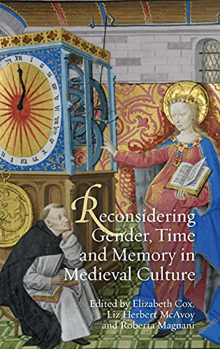 Reconsidering Gender, Time and Memory in Medieval Culture (Gender in the Middle Ages)