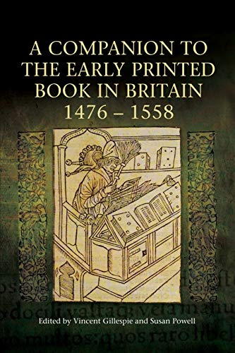 9781843845362: A Companion to the Early Printed Book in Britain, 1476-1558