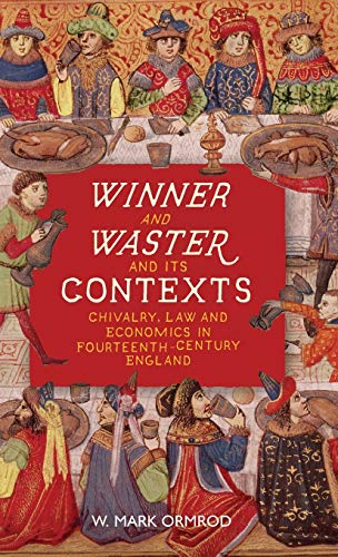 9781843845812: Winner and Waster and its Contexts: Chivalry, Law and Economics in Fourteenth-Century England