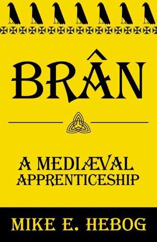 9781843861270: Bran,a Mediaeval Apprenticeship
