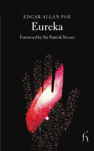 Eureka: An Essay on the Material and: Poe, Edgar Allan