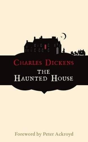 The Haunted House (Hesperus Classics): Charles Dickens