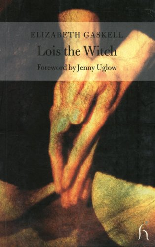 9781843910497: Lois the Witch (Hesperus Classics)