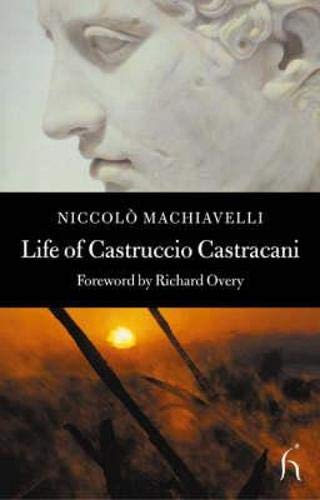 Life of Castruccio Castracani (Hesperus Classics): Nicolo Machiavelli
