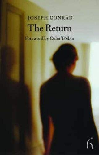 The Return (Hesperus Classics): Joseph Conrad; Foreword-Colm