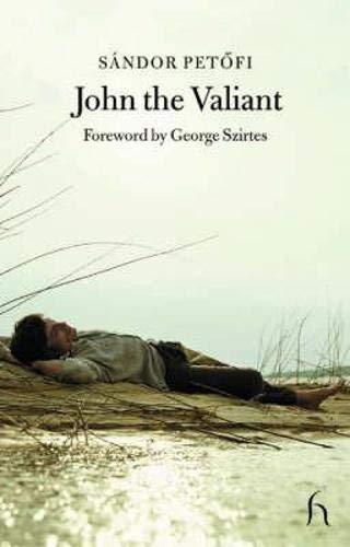 John the Valiant (Hesperus Classics - Poetry): Sandor Petofi
