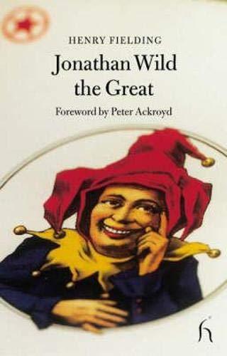 Jonathan Wild the Great (Hesperus Classics): Fielding, Henry