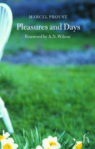 Pleasures and Days: And Other Writings (Hesperus: Marcel Proust