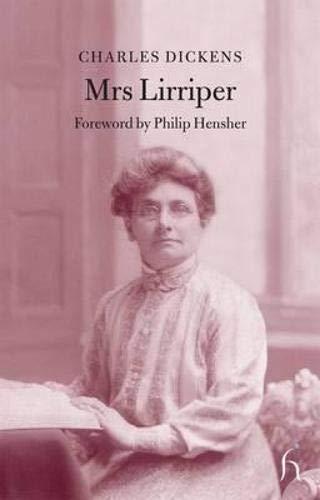 Mrs Lirriper (Hesperus Classics): Charles Dickens; Foreword-Philip Hensher