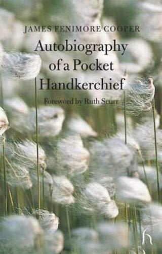 9781843911395: Autobiography of a Pocket Handkerchief (Hesperus Classics)