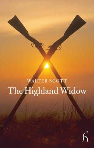 The Highland Widow (Hesperus Classics): Scott, Sir Walter